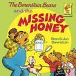 The Berenstain Bears and the Missing Honey