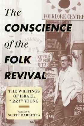 The Conscience of the Folk Revival: The Writings of Israel Izzy Young