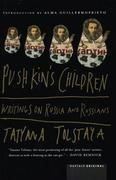 Pushkin's Children: Writing on Russia and Russians