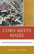 Corn Meets Maize: Food Movements and Markets in Mexico