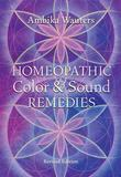 Homeopathic Color and Sound Remedies, Rev