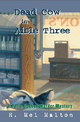 Dead Cow in Aisle Three: A Polly Deacon Mystery
