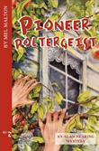 Pioneer Poltergeist: An Alan Nearing Mystery