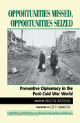 Opportunities Missed, Opportunities Seized: Preventive Diplomacy in the PostDCold War World