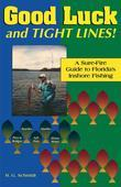 Good Luck and Tight Lines: A Sure-Fire Guide to Florida's Inshore Fishing