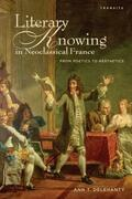 Literary Knowing in Neoclassical France: From Poetics to Aesthetics