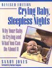Crying Baby, Sleepless Nights: Why Your Baby is Crying and What You Can Do About It