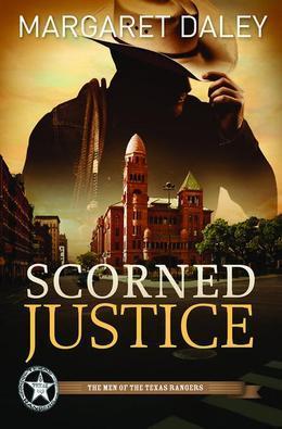 Margaret Daley - Scorned Justice: The Men of Texas Rangers Series #3