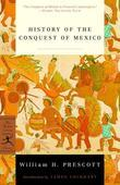 The History of the Conquest of Mexico: (A Modern Library E-Book)