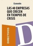 Las 40 empresas que crecen en tiempos de crisis
