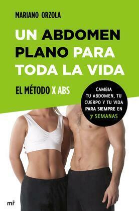 Un abdomen plano para toda la vida. El método X ABS