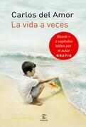 La vida a veces + dos capítulos leídos por Carlos del Amor GRATIS