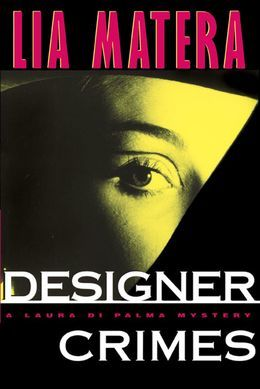 Designer Crimes: A Laura Di Palma Mystery