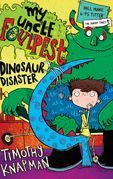 My Uncle Foulpest: Dinosaur Disaster