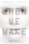 Karen Healey - When We Wake