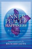 Inner Peace and Happiness: Reflections to Grow Your Soul