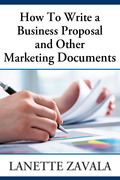 How To Write a Business Proposal and Other Marketing Documents