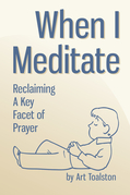 When I Meditate: Reclaiming a Key Facet of Prayer