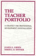 The Teacher Portfolio: A Strategy for Professional Development and Evaluation