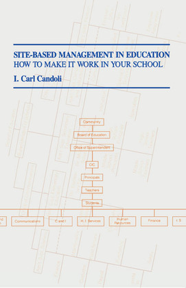 Site-Based Management in Education: How to Make It Work in Your School