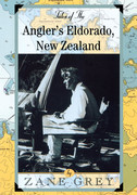 Tales of the Angler's Eldorado: New Zeland