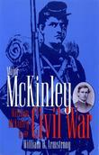 Major McKinley, William McKinley & The Civil Wa