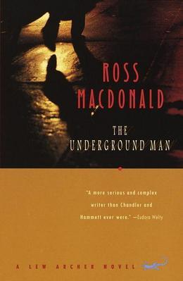 The Underground Man: A Lew Archer Novel