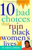10 Bad Choices That Ruin Black Women's Lives