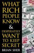 What Rich People Know &amp; Desperately Want to Keep Secret