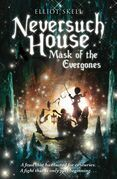 Neversuch House: Mask of the Evergones