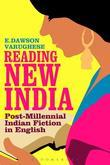 Reading New India: Post-Millennial Indian Fiction in English