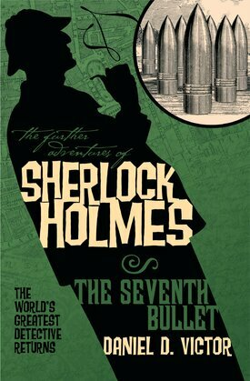 The Further Adventures of Sherlock Holmes: The Seventh Bullet