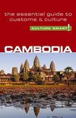 Cambodia - Culture Smart!: The Essential Guide to Customs &amp; Culture