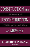 Construction and Reconstruction of Memory: Dilemmas of Childhood Sexual Abuse