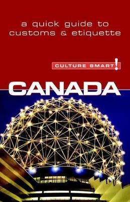 Canada - Culture Smart!: The Essential Guide to Customs & Culture