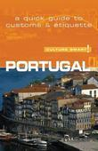 Portugal - Culture Smart!: The Essential Guide to Customs &amp; Culture