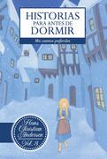 Historias para antes de dormir. Vol. 3 Hans Christian Andersen