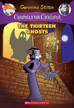 Creepella von Cacklefur #1: The Thirteen Ghosts: A Geronimo Stilton Adventure