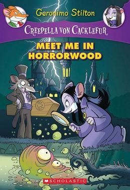 Creepella von Cacklefur #2: Meet Me in Horrorwood: A Geronimo Stilton Adventure