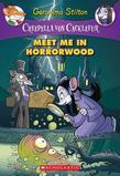 Creepella von Cacklefur #2: Meet Me in Horrorwood: A Geronimo Stilton Adventure