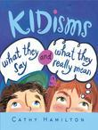 Kidisms: What They Say and What They Really Mean