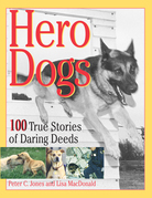 Hero Dogs: 100 True Stories of Daring Deeds