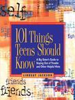 101 Things Teens Should Know: A Big Sister's Guide to Staying Out of Trouble and Other Helpful Hints