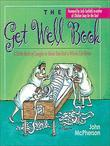 The Get Well Book: A Little Book of Laughs to Make You Feel a Whole Lot Better