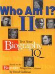 Who Am I? II: Test Your Biography IQ