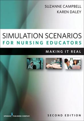 Simulation Scenarios for Nursing Educators, Second Edition: Making It Real