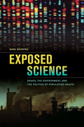 Exposed Science: Genes, the Environment, and the Politics of Population Health