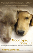 Goodbye, Friend: Healing Wisdom for Anyone Who Has Ever Lost a Pet