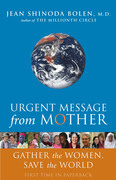 Urgent Message from Mother: Gather the Women, Save the World