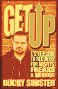 Get Up: A 12-step Guide to Recovery for Misfits, Freaks, and Weirdos